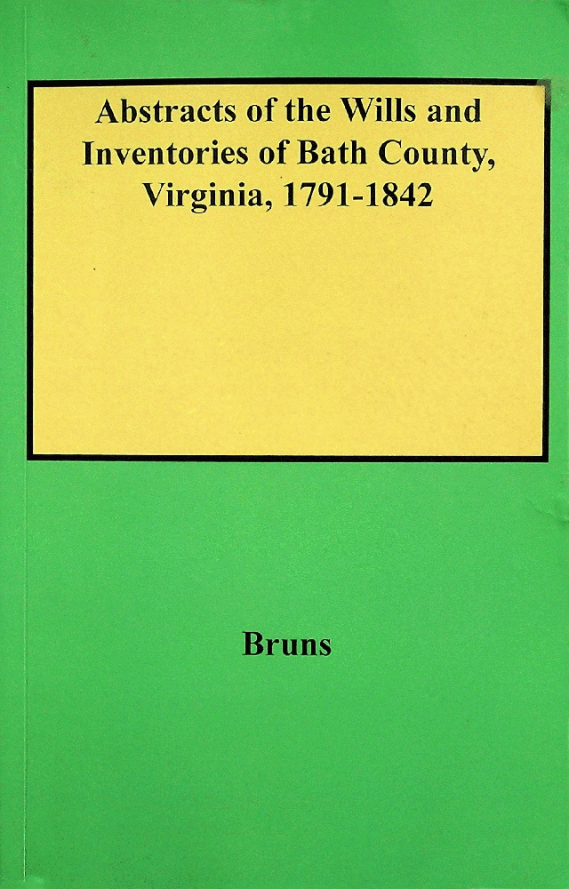 Image for Abstracts of the Wills and Inventories of Bath County, Virginia, 1791-1842